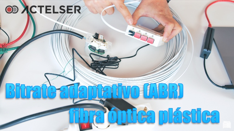 Fibra óptica plástica con velocidad adaptativa (ABR)