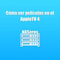 Cómo ver películas en el AppleTV 4