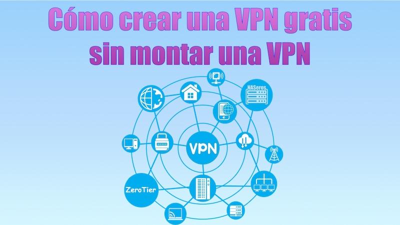 Cómo crear una VPN gratis sin montar una VPN