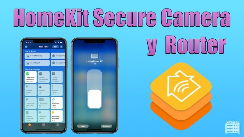 HomeKit Secure Camera y HomeKit para router