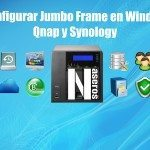 Jumbo Frame en Windows, Mac, Qnap y Synology