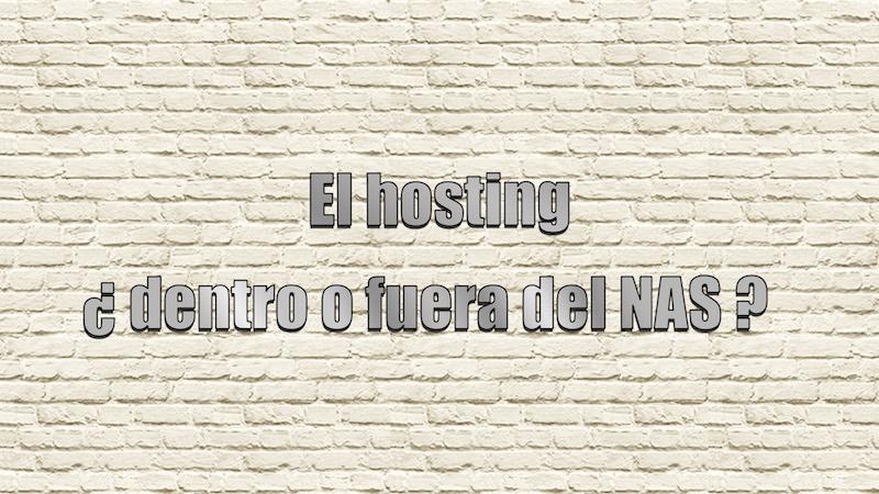 Alojo mi web en el NAS o contrato un hosting?
