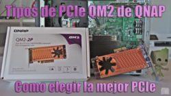 QM2 de QNAP. Como elegir la mejor PCIe