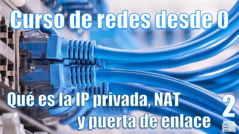 Qué es la IP privada, NAT y puerta de enlace