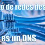 Qué es y para qué sirve un DNS