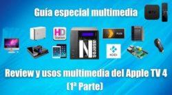Review y usos multimedia del Apple TV 4