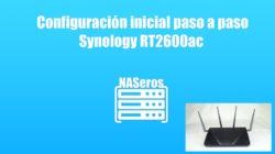 Synology-RT2600ac-configuracion-inicial-paso-a-paso