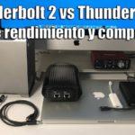 Thunderbolt 2 vs Thunderbolt 3. Comparativa y test de rendimiento