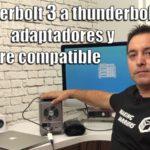 Thunderbolt 3 a thunderbolt 2, adaptadores y hardware compatible