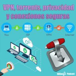 VPN, torrents, privacidad y conexiones seguras