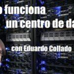 centro de datos con eduardo collado