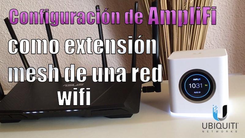 Ampliaci n de la cobertura wifi mediante una red mesh con amplifi naseros - Ampliar cobertura wifi en casa ...