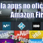 como instalar apps no oficiales Amazon Fire TV stick