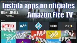 como instalar apps no oficiales Amazon Fire TV stick