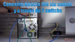 Conexión directa 10G sin switch y a través de 2 switchs