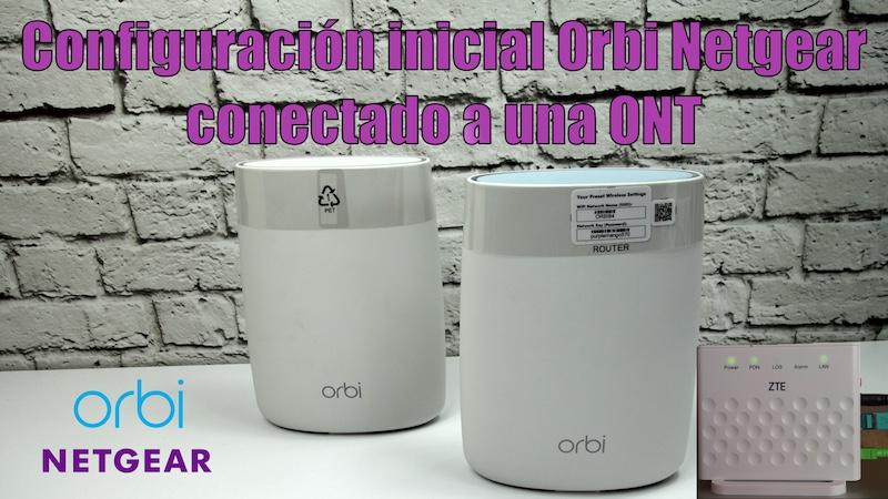 configuración inicial de Orbi ONT