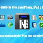 Cómo controlar Plex con iPhone, iPad o Android de manera fácil y sencilla