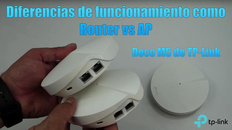 Diferencias de funcionamiento como Router vs AP (Deco M5 de TP-Link)