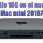 opción 10G ethernet en el Mac mini 2018