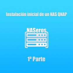 instalacion-inicial-de-un-nas-qnap-1a-parte