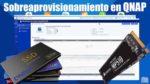 Sobreaprovisionamiento en QNAP (over provisioning SSD)