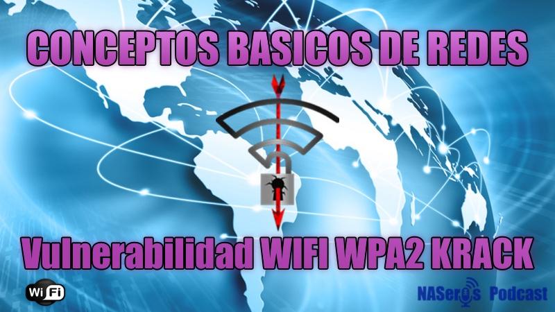 Podcast sobre redes y sobre la vulnerabilidad WIFI WPA2 llamada KRACK