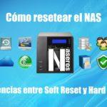 Cómo resetear el NAS. Diferencias entre Soft y Hard Reset
