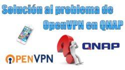solucion-al-problema-de-openvpn-en-qnap