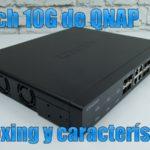 Unboxing y características del switch 10G de QNAP