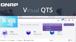 vQTS de QNAP. Un NAS virtualizado dentro de otro NAS